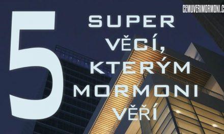 5 super věcí, kterým mormoni věří